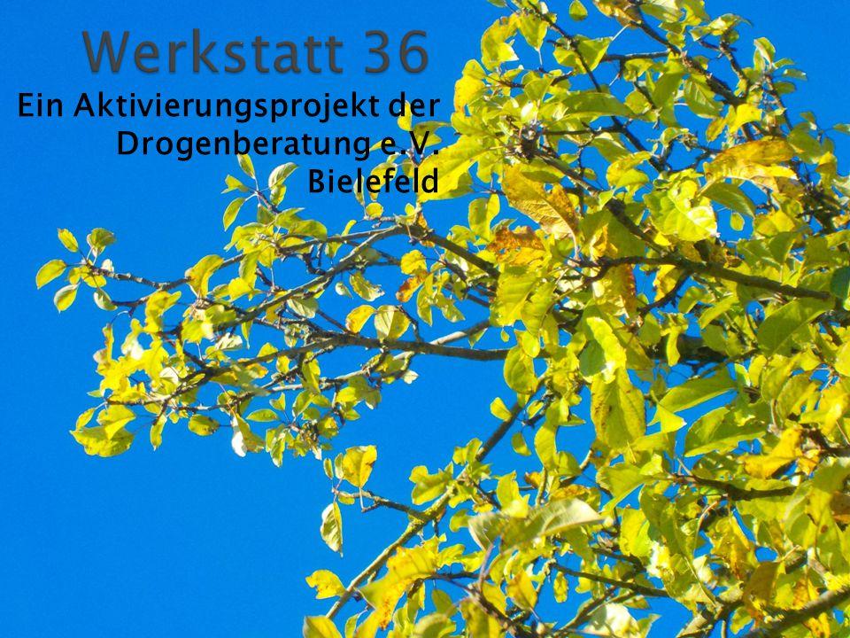 Ein Aktivierungsprojekt der Drogenberatung e.V. Bielefeld