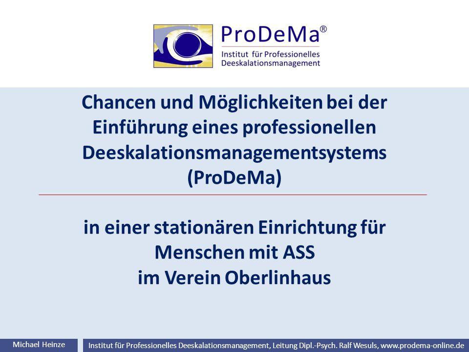 Ralf Wesuls © Institut für Professionelles Deeskalationsmanagement, Leitung Dipl.-Psych. Ralf Wesuls, www.prodema-online.de Chancen und Möglichkeiten