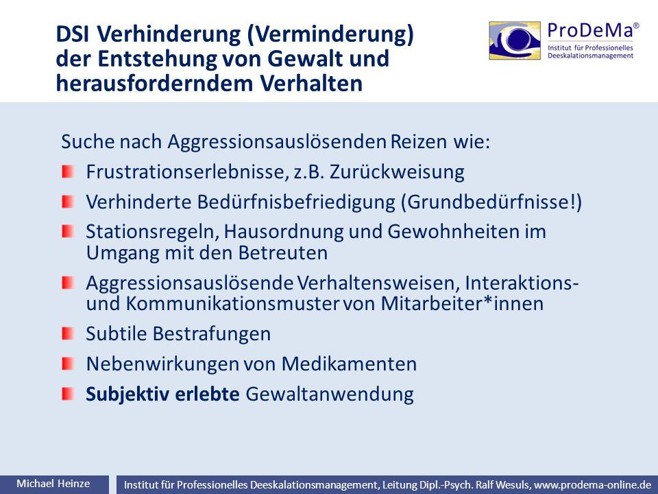 Ralf Wesuls © Institut für Professionelles Deeskalationsmanagement, Leitung Dipl.-Psych. Ralf Wesuls, www.prodema-online.de DSI Verhinderung (Verminde