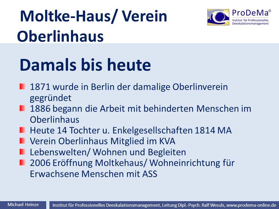 Ralf Wesuls © Institut für Professionelles Deeskalationsmanagement, Leitung Dipl.-Psych. Ralf Wesuls, www.prodema-online.de Moltke-Haus/ Verein Oberli