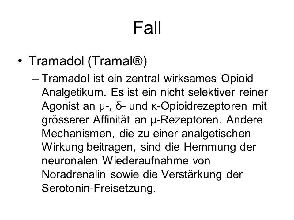Fall Tramadol (Tramal®) –Tramadol ist ein zentral wirksames Opioid Analgetikum. Es ist ein nicht selektiver reiner Agonist an µ-, δ- und κ-Opioidrezep