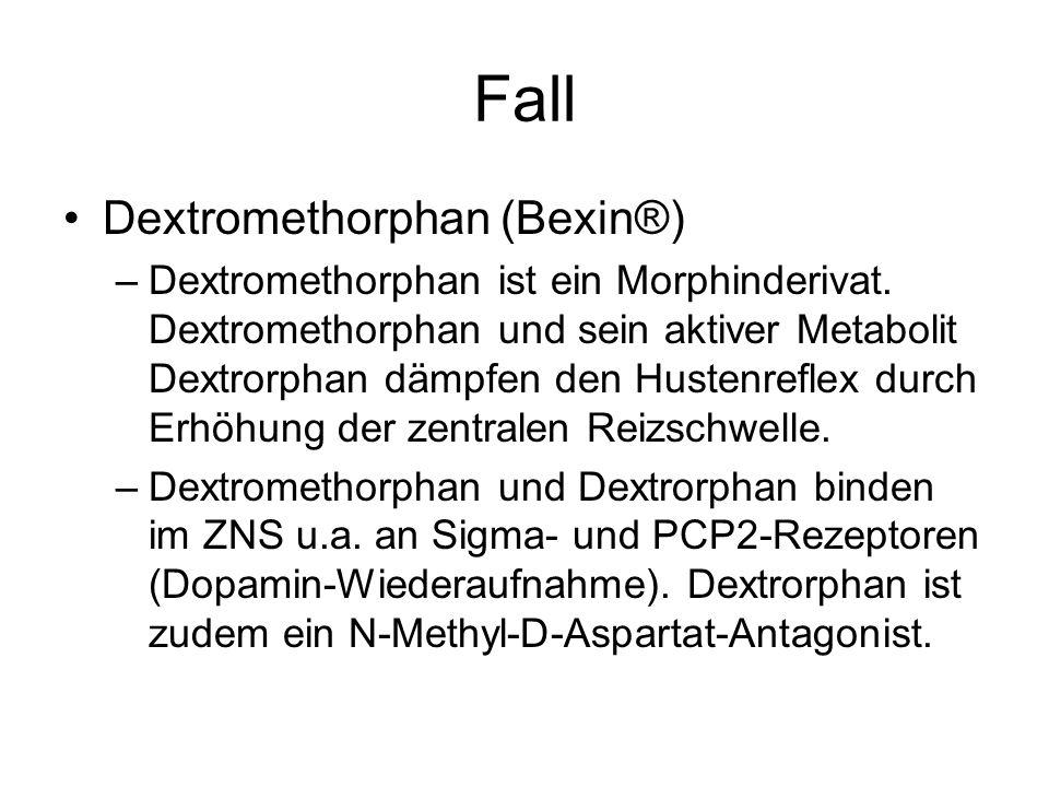 Fall Dextromethorphan (Bexin®) –Dextromethorphan ist ein Morphinderivat. Dextromethorphan und sein aktiver Metabolit Dextrorphan dämpfen den Hustenref