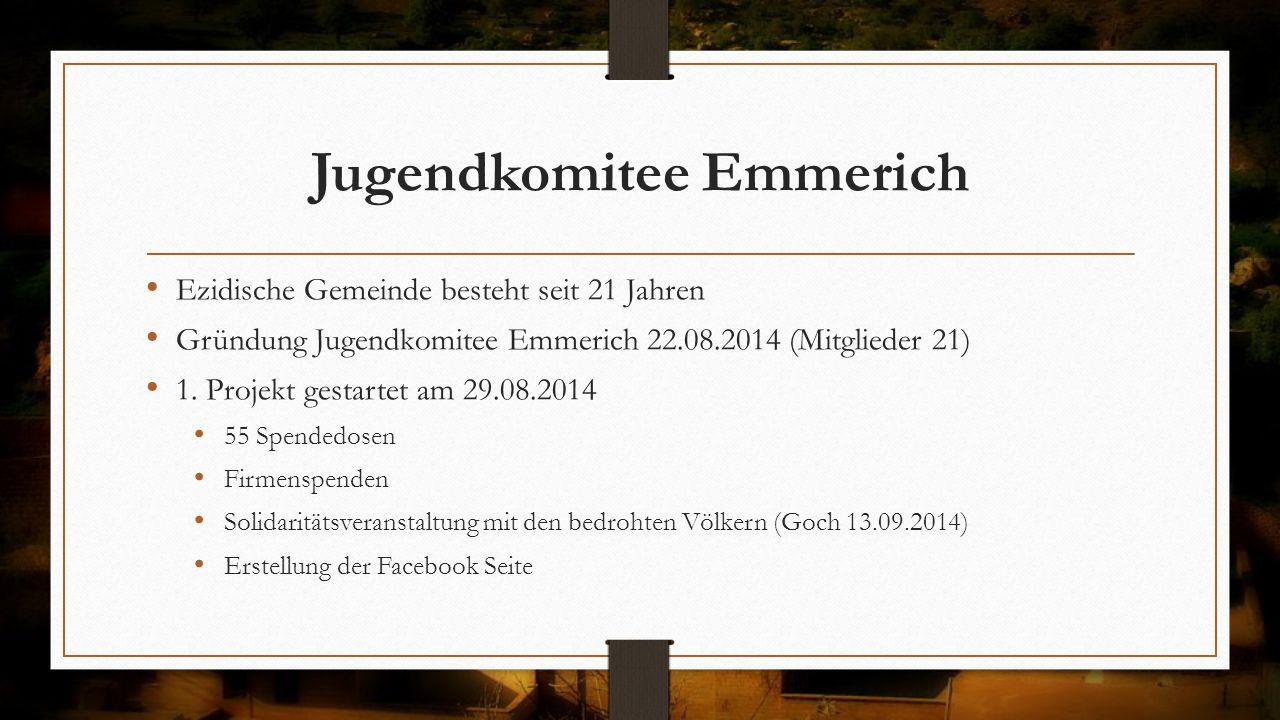 Jugendkomitee Emmerich Ezidische Gemeinde besteht seit 21 Jahren Gründung Jugendkomitee Emmerich 22.08.2014 (Mitglieder 21) 1. Projekt gestartet am 29