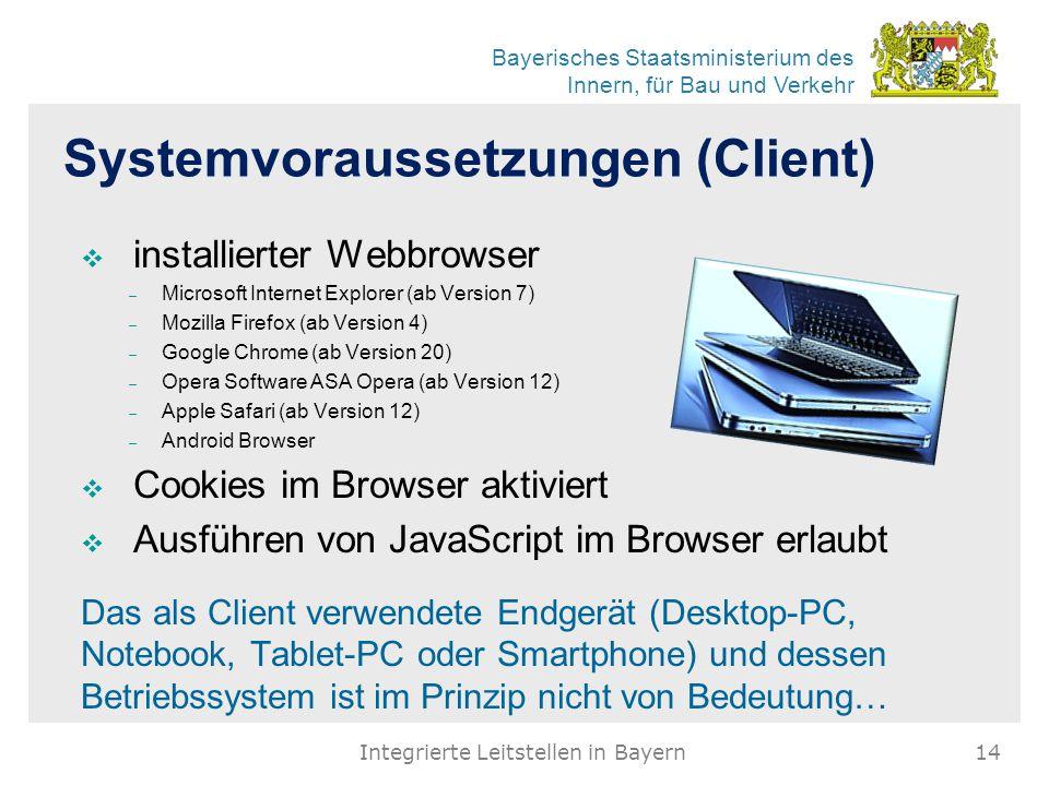 Bayerisches Staatsministerium des Innern, für Bau und Verkehr Systemvoraussetzungen (Client)  installierter Webbrowser – Microsoft Internet Explorer
