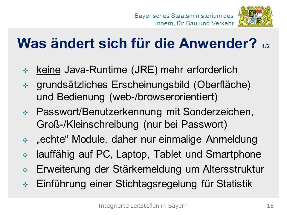 Bayerisches Staatsministerium des Innern, für Bau und Verkehr Was ändert sich für die Anwender? 1/2  keine Java-Runtime (JRE) mehr erforderlich  gru