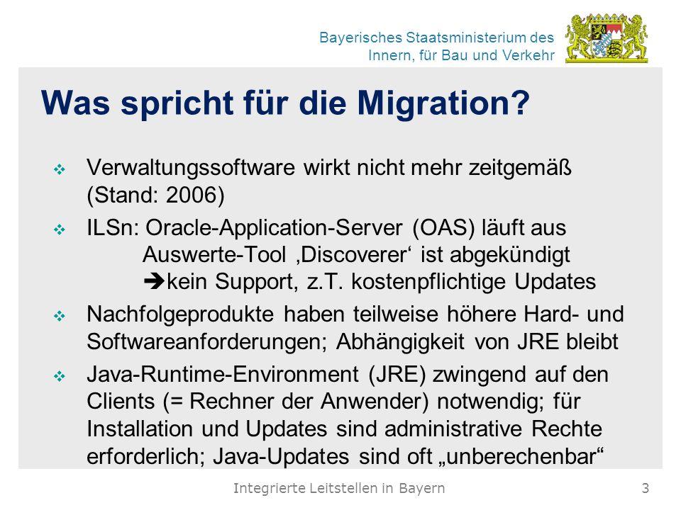 Bayerisches Staatsministerium des Innern, für Bau und Verkehr Was spricht für die Migration?  Verwaltungssoftware wirkt nicht mehr zeitgemäß (Stand: