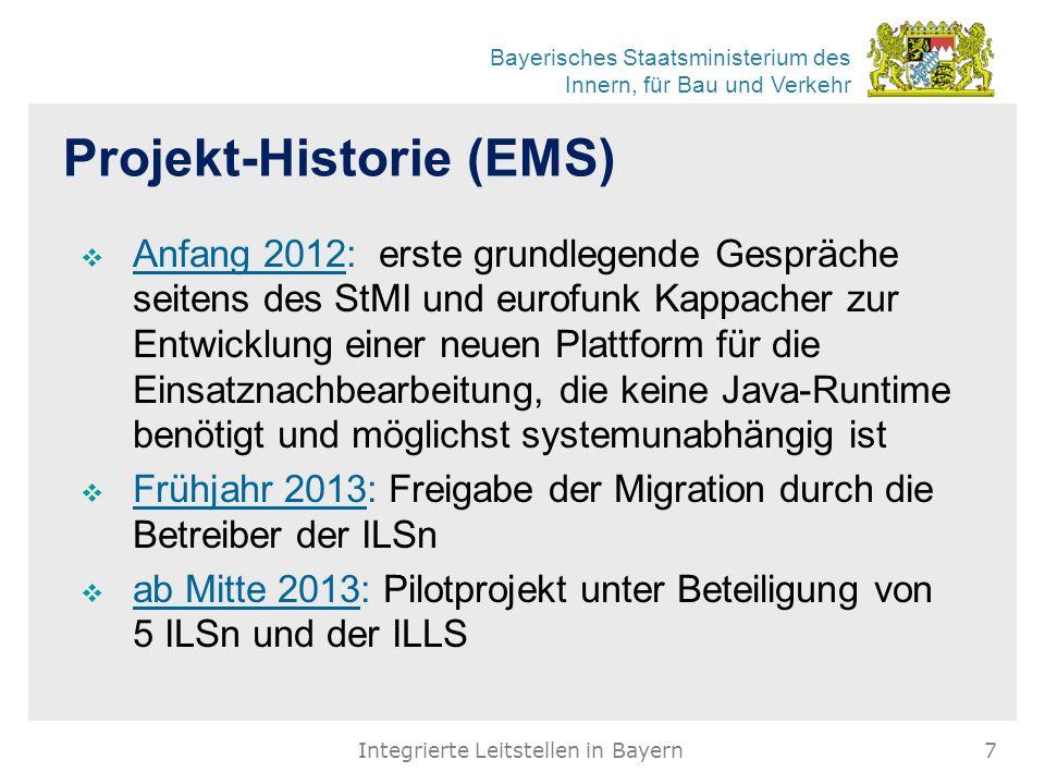 Bayerisches Staatsministerium des Innern, für Bau und Verkehr Projekt-Historie (EMS)  Anfang 2012: erste grundlegende Gespräche seitens des StMI und