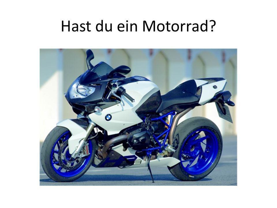 Hast du ein Motorrad?