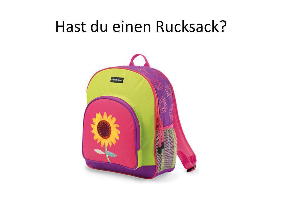 Hast du einen Rucksack?