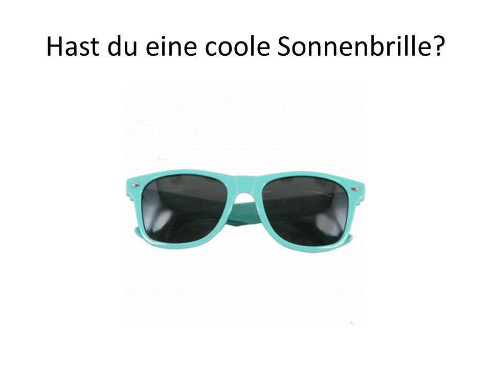 Hast du eine coole Sonnenbrille?