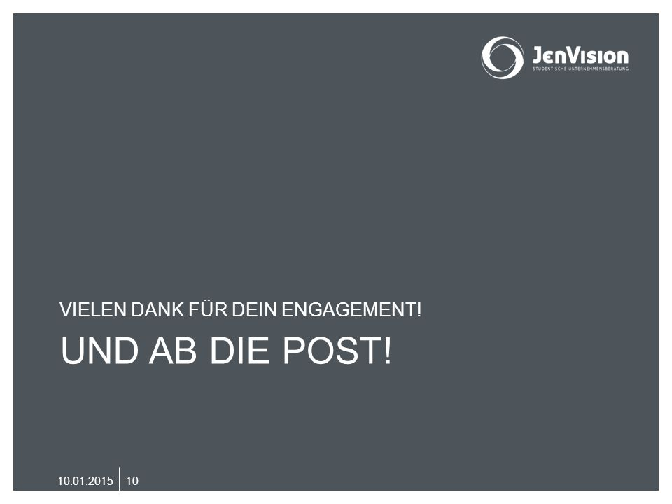 UND AB DIE POST! VIELEN DANK FÜR DEIN ENGAGEMENT! 10.01.201510