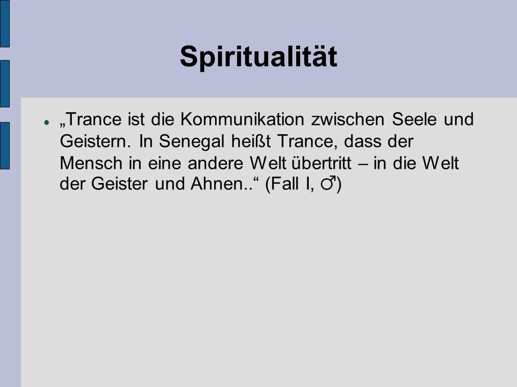 """Spiritualität """"Trance ist die Kommunikation zwischen Seele und Geistern. In Senegal heißt Trance, dass der Mensch in eine andere Welt übertritt – in d"""