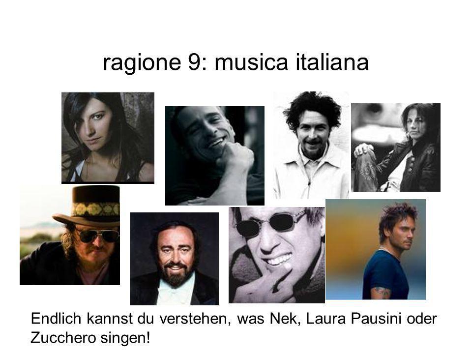 ragione 9: musica italiana Endlich kannst du verstehen, was Nek, Laura Pausini oder Zucchero singen!