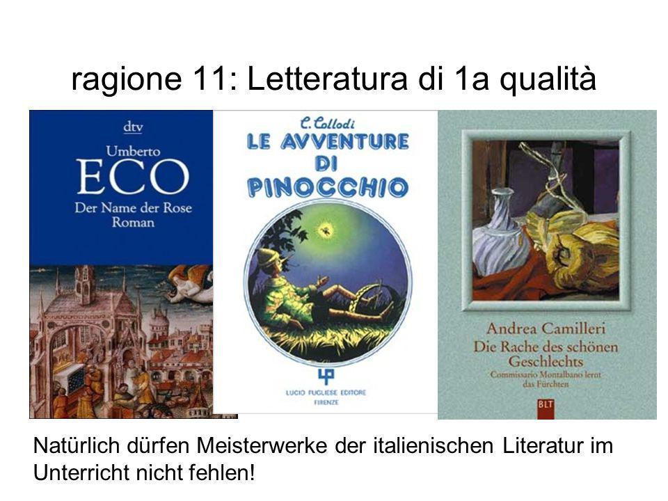 ragione 11: Letteratura di 1a qualità Natürlich dürfen Meisterwerke der italienischen Literatur im Unterricht nicht fehlen!