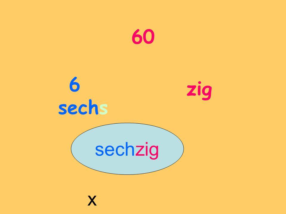 60 6 sechs zig x sechzig