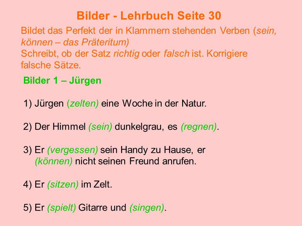 Bilder - Lehrbuch Seite 30 Bilder 1 – Jürgen 1)Jürgen hat eine Woche in der Natur gezeltet.