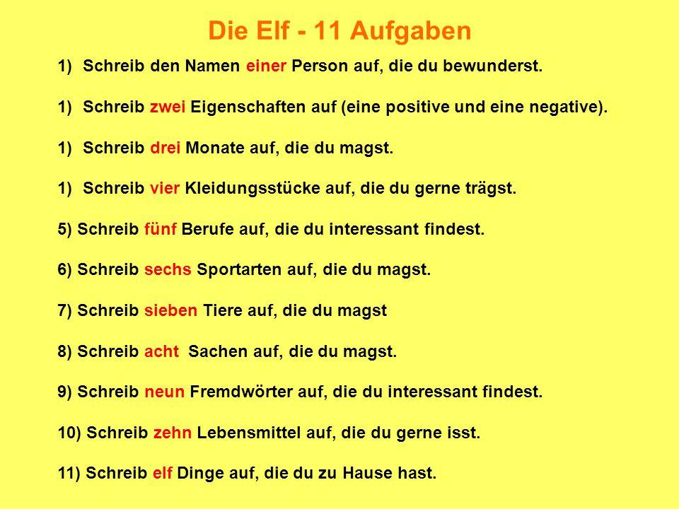 Die Elf - 11 Aufgaben Beispiele der Lösung 1)Schreib den Namen einer Person auf, die du bewunderst.