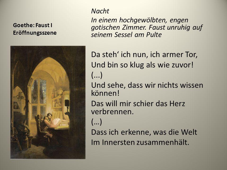 Goethe: Faust I Eröffnungsszene Nacht In einem hochgewölbten, engen gotischen Zimmer. Faust unruhig auf seinem Sessel am Pulte Da steh' ich nun, ich a