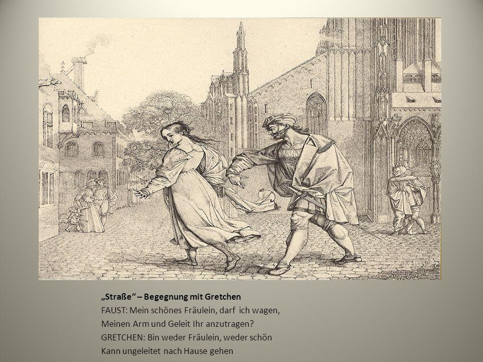 """""""Straße"""" – Begegnung mit Gretchen FAUST: Mein schönes Fräulein, darf ich wagen, Meinen Arm und Geleit Ihr anzutragen? GRETCHEN: Bin weder Fräulein, we"""