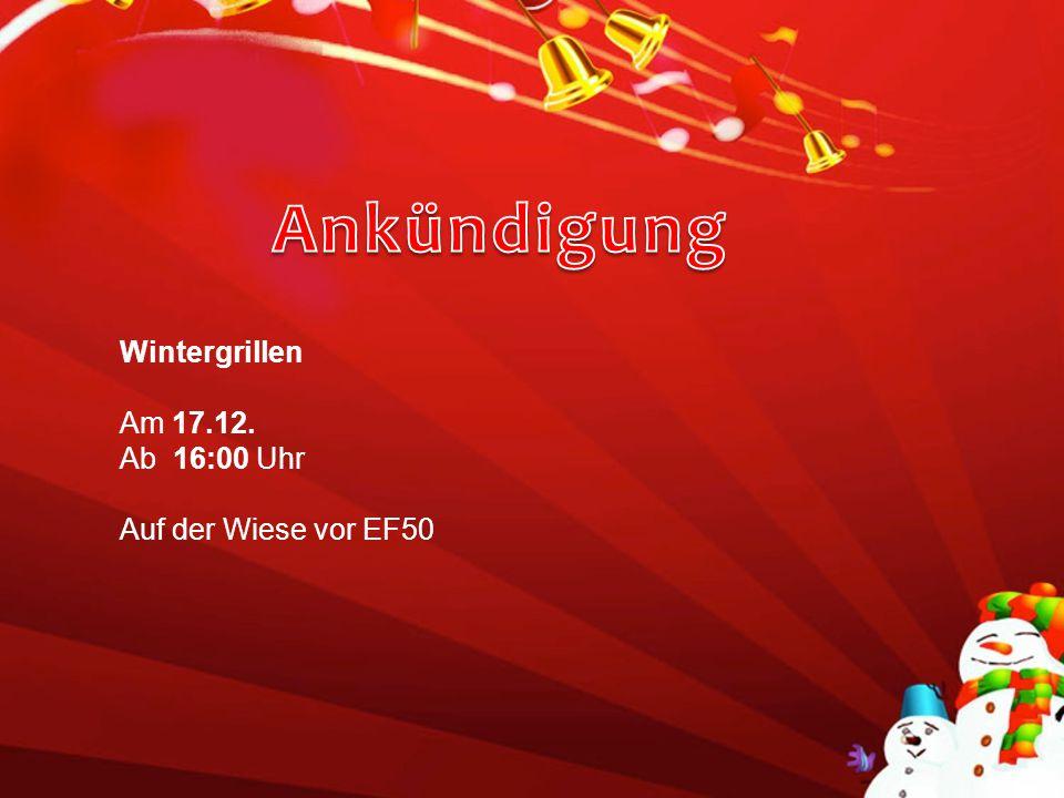 Wintergrillen Am 17.12. Ab 16:00 Uhr Auf der Wiese vor EF50