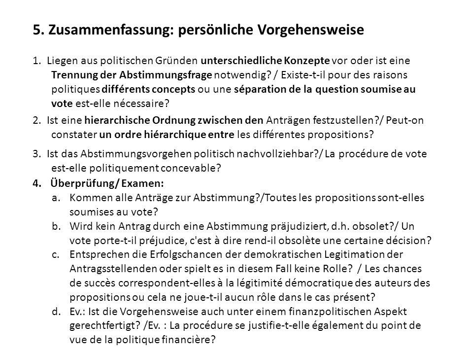 2. Ist eine hierarchische Ordnung zwischen den Anträgen festzustellen?/ Peut-on constater un ordre hiérarchique entre les différentes propositions? 1.