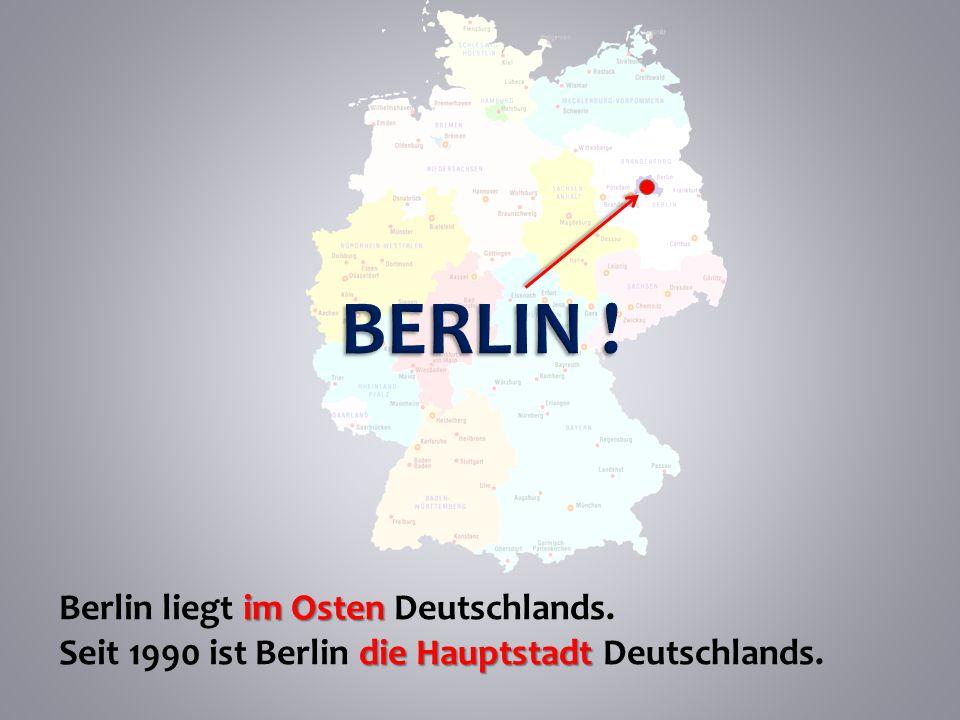 im Osten Berlin liegt im Osten Deutschlands.