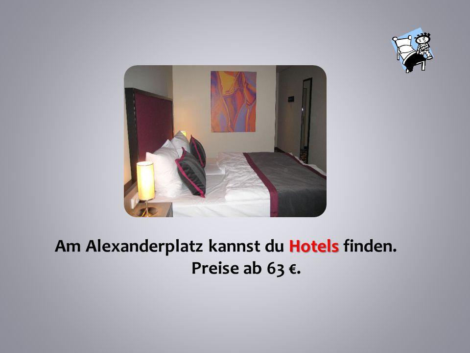 Hotels Am Alexanderplatz kannst du Hotels finden. Preise ab 63 €.