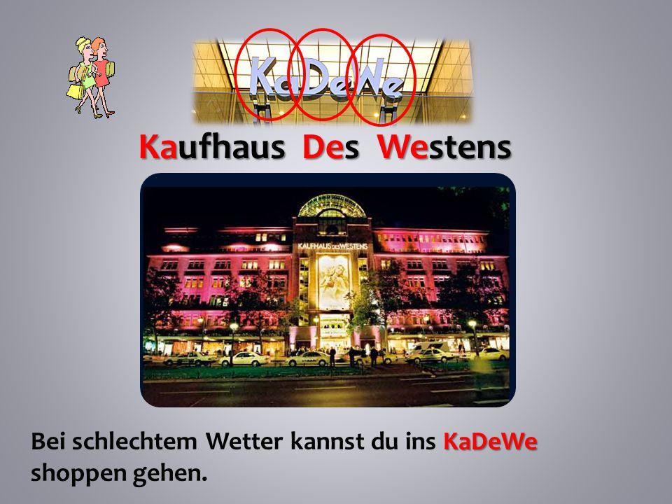 Kaufhaus Des Westens KaDeWe Bei schlechtem Wetter kannst du ins KaDeWe shoppen gehen.