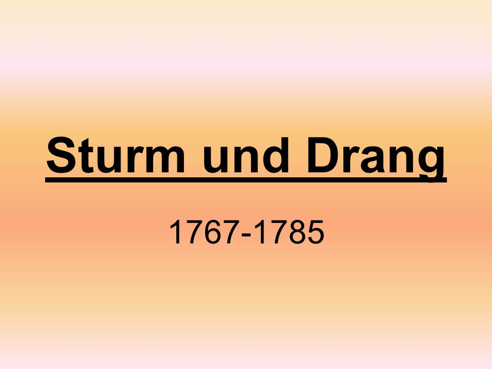 Sturm und Drang 1767-1785