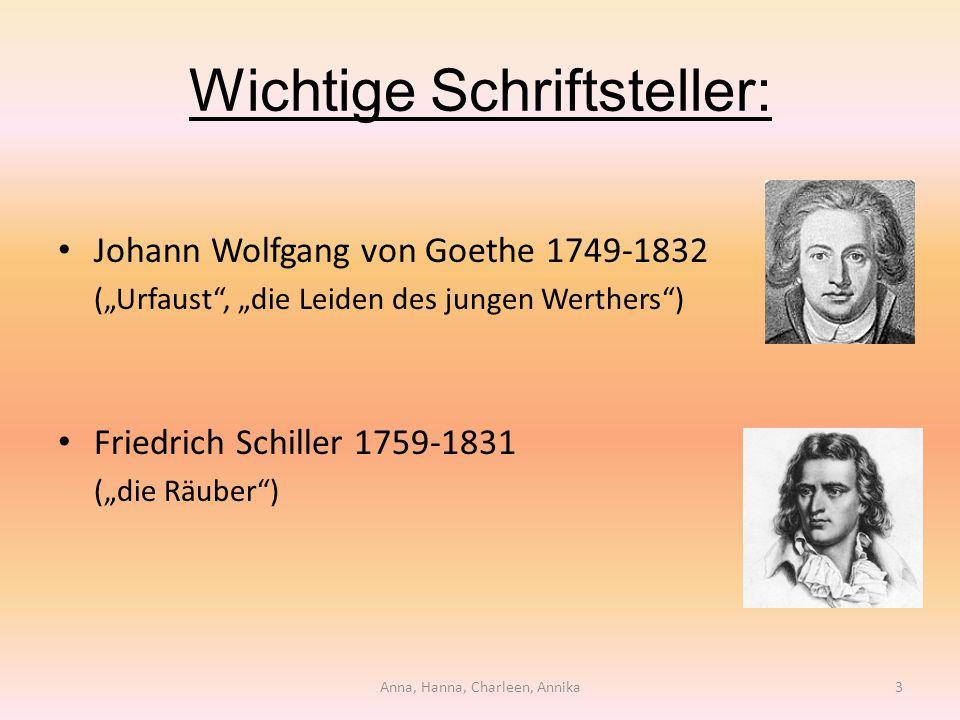 """Wichtige Schriftsteller: Johann Wolfgang von Goethe 1749-1832 (""""Urfaust"""", """"die Leiden des jungen Werthers"""") Friedrich Schiller 1759-1831 (""""die Räuber"""""""