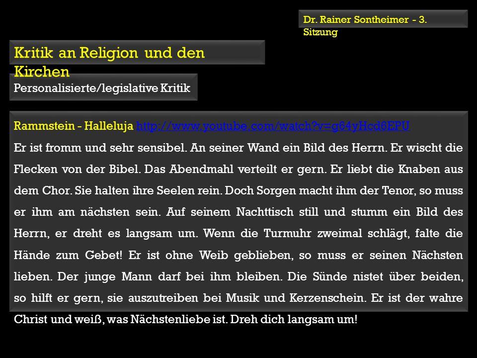 Dr. Rainer Sontheimer - 3. Sitzung Personalisierte/legislative Kritik Rammstein - Halleluja http://www.youtube.com/watch?v=g64yHcd6EPUhttp://www.youtu