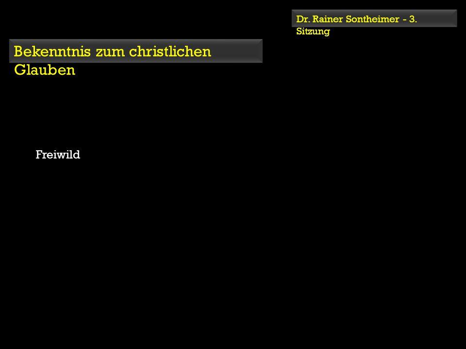 Dr. Rainer Sontheimer - 3. Sitzung Bekenntnis zum christlichen Glauben Freiwild