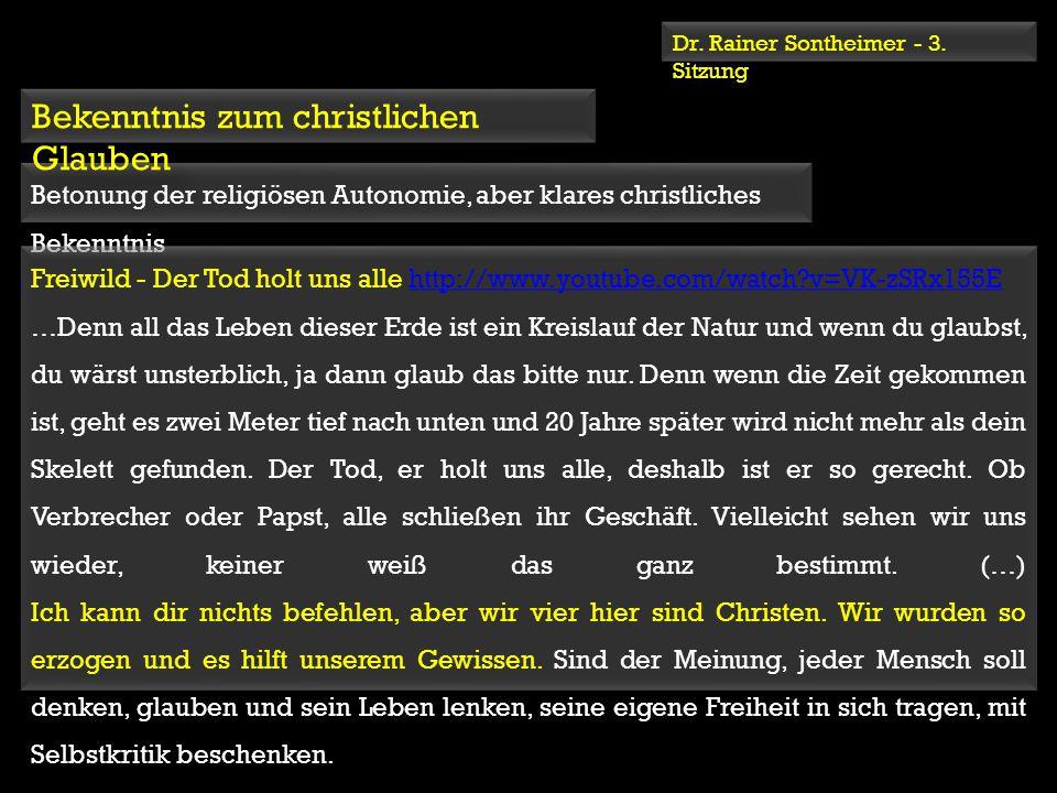 Dr. Rainer Sontheimer - 3. Sitzung Betonung der religiösen Autonomie, aber klares christliches Bekenntnis Freiwild - Der Tod holt uns alle http://www.