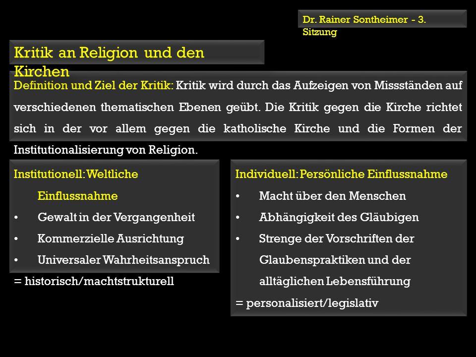 Dr. Rainer Sontheimer - 3. Sitzung Definition und Ziel der Kritik: Kritik wird durch das Aufzeigen von Missständen auf verschiedenen thematischen Eben