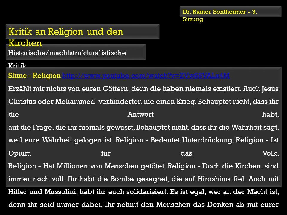 Dr. Rainer Sontheimer - 3. Sitzung Historische/machtstrukturalistische Kritik Slime - Religion http://www.youtube.com/watch?v=ZVwS8VALx4Mhttp://www.yo