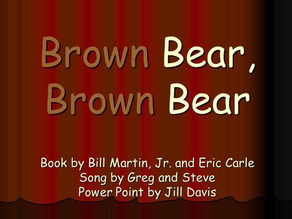 Brauner Bär, Brauner Bär, Was siehst du? Ich sehe einen roten Vogel! Das seh ich!