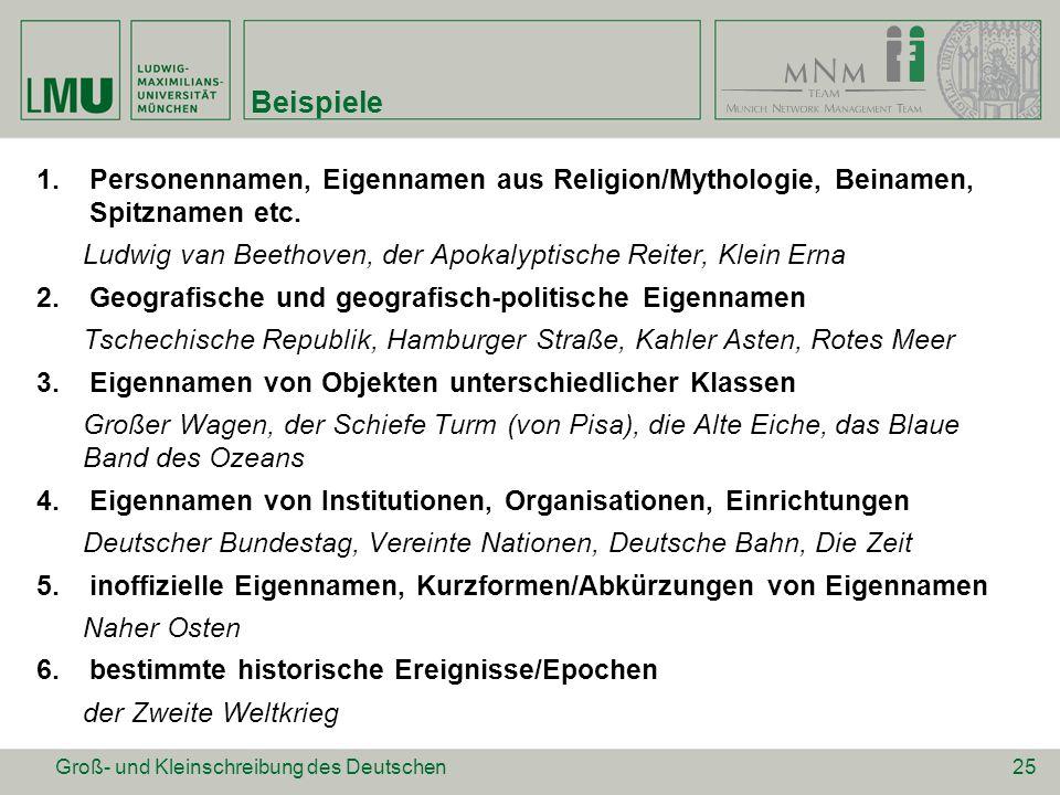 Beispiele 1.Personennamen, Eigennamen aus Religion/Mythologie, Beinamen, Spitznamen etc. Ludwig van Beethoven, der Apokalyptische Reiter, Klein Erna 2