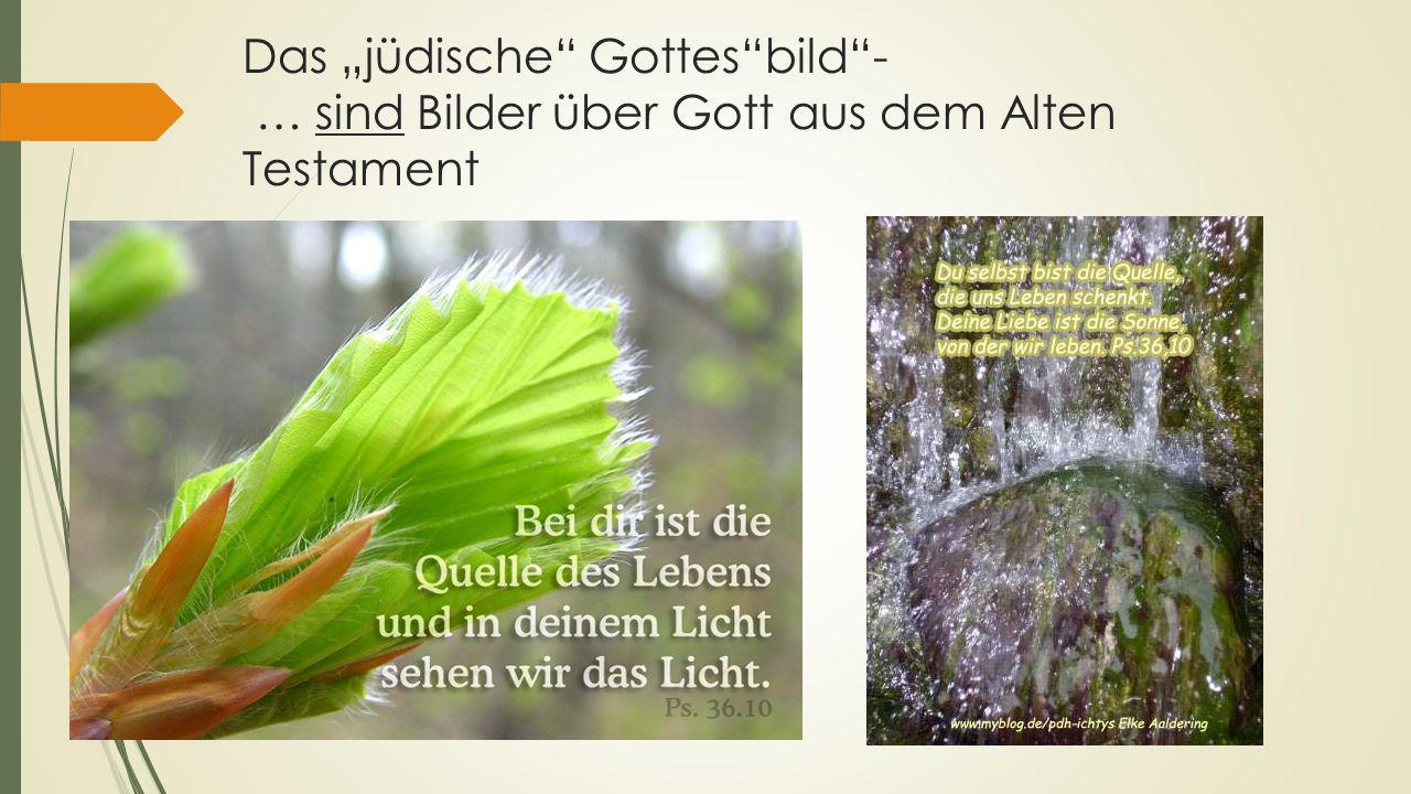 """Das """"jüdische"""" Gottes""""bild""""- … sind Bilder über Gott aus dem Alten Testament"""