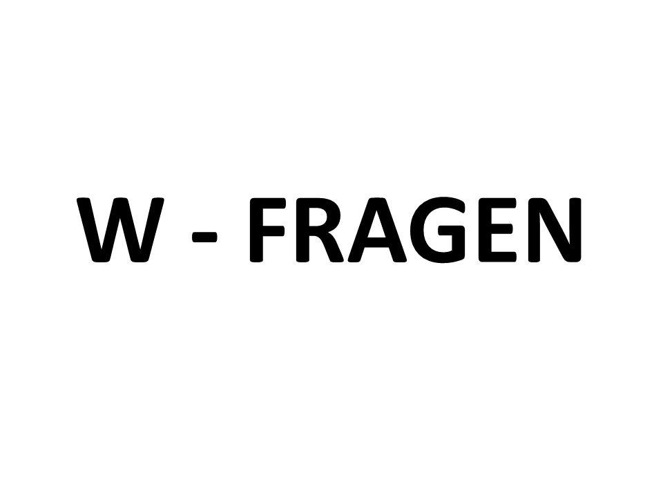 W - FRAGEN