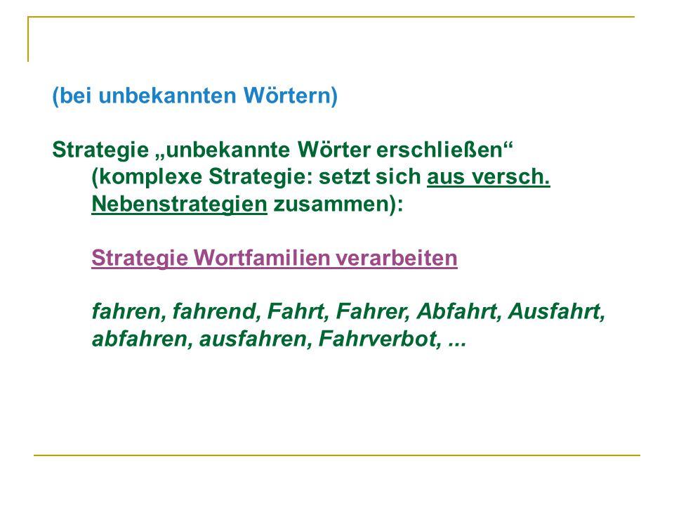 """(bei unbekannten Wörtern) Strategie """"unbekannte Wörter erschließen (komplexe Strategie: setzt sich aus versch."""