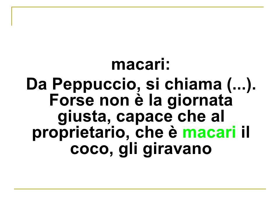 macari: Da Peppuccio, si chiama (...).