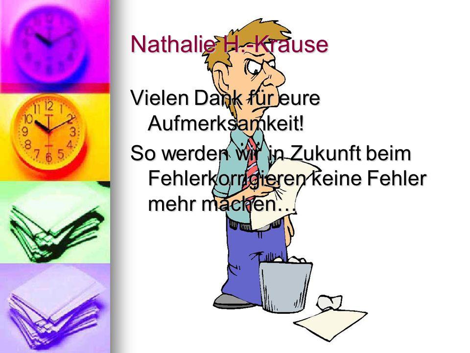 Nathalie H.-Krause Vielen Dank für eure Aufmerksamkeit.