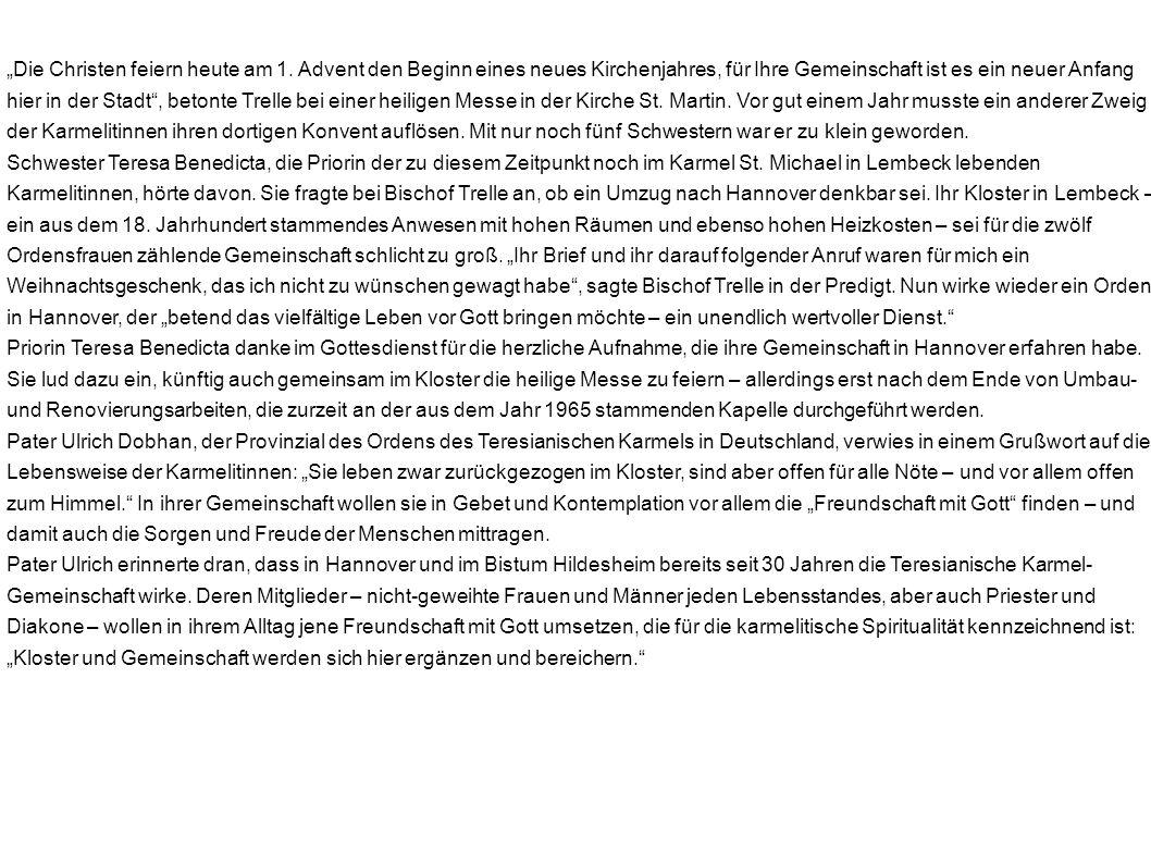 """02.12.2013 Betend das Leben vor Gott bringen Neue Karmelitinnen ziehen in Kloster in Hannover ein """"Sie sind eine große Verpflichtung eingegangen: bete"""