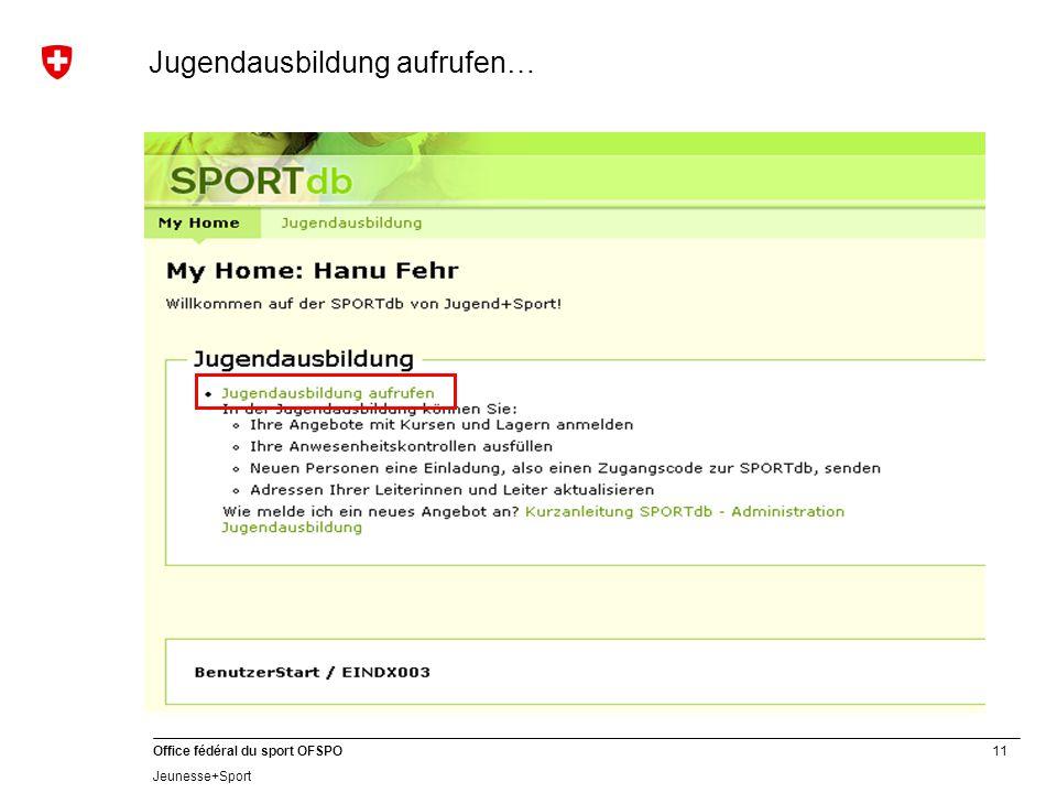 11 Office fédéral du sport OFSPO Jeunesse+Sport Jugendausbildung aufrufen…