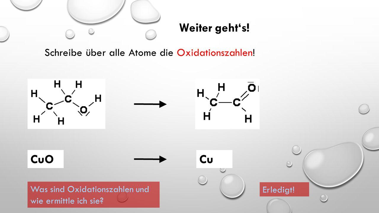 So müsste Deine Lösung aussehen: Ethanol  Ethanal Kupfer(II)-oxid  Kupfer CuOCu