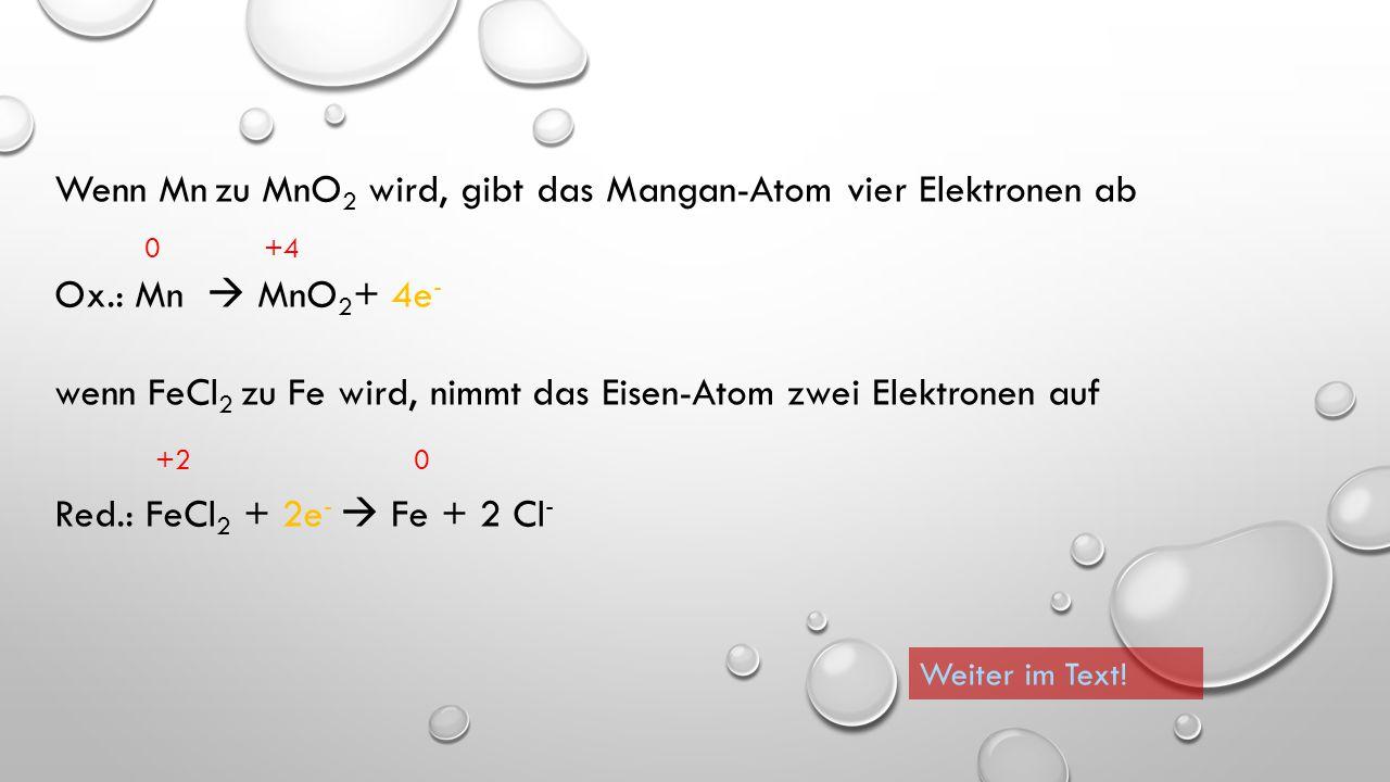 Da die Oxidationszahlen theoretische Ladungen sind, verändern sie sich dann, wenn ein Atom Elektronen aufnimmt (reduziert wird) oder abgibt (oxidiert