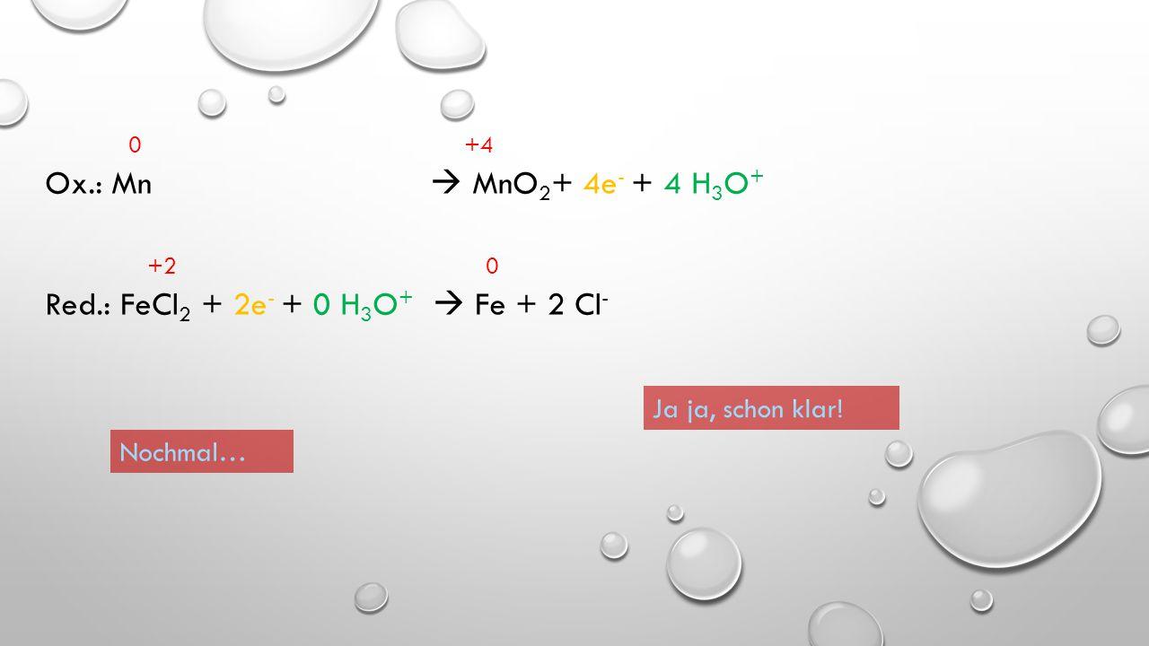 """Betrachtet werden nun nur noch die """"echten Ladungen"""", nicht mehr die Oxidationszahlen. In saurer Umgebung wird mit H 3 O + - Ionen ausgeglichen, in ba"""