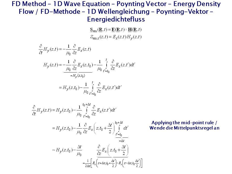 FD Method – 1D Wave Equation – Poynting Vector – Energy Density Flow / FD-Methode – 1D Wellengleichung – Poynting-Vektor – Energiedichtefluss Applying