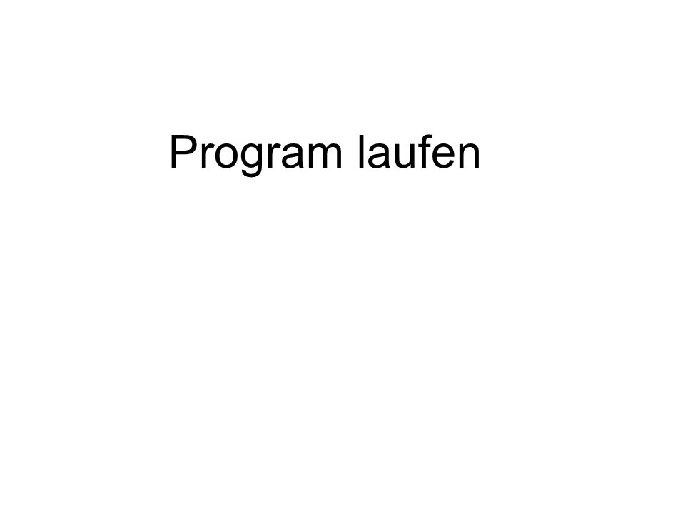 Program laufen