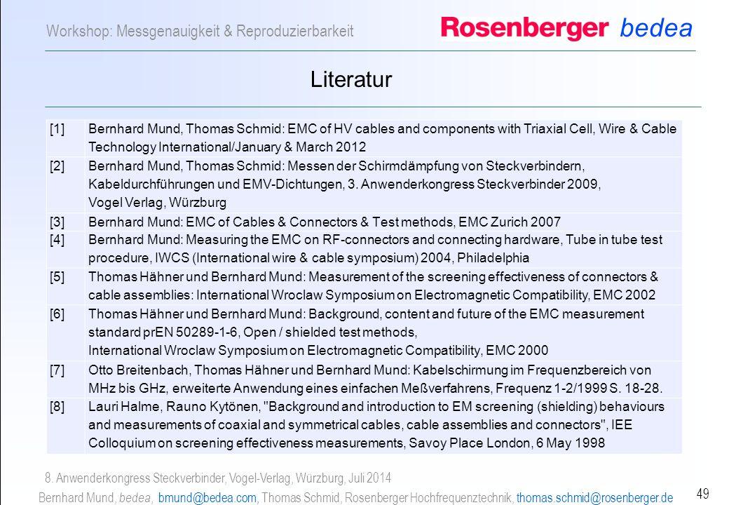 bedea Bernhard Mund, bedea, bmund@bedea.com, Thomas Schmid, Rosenberger Hochfrequenztechnik, thomas.schmid@rosenberger.de 49 Workshop: Messgenauigkeit & Reproduzierbarkeit 8.